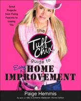 Tuff Chix Guide to Easy Home Improvement (Paperback)